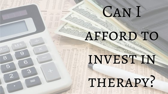 Can I afford to invest in therpy?