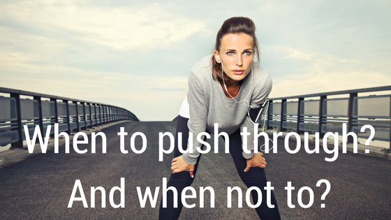 When to push through_ And when not to